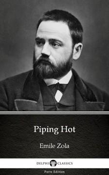 ÉMILE ZOLA - Piping Hot by Emile Zola (Illustrated) [eKönyv: epub, mobi]