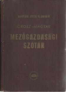 Magyari Beck István - Orosz-magyar mezőgazdasági szótár [antikvár]