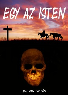Zoltán Szemán - Egy az Isten [eKönyv: epub, mobi]