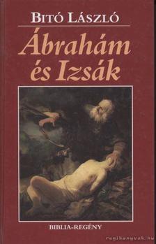 Bitó László - Ábrahám és Izsák [antikvár]