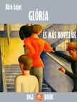 Bíró Lajos - Glória és más novellák [eKönyv: epub, mobi]