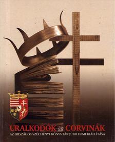 Karsay Orsolya (szerk.) - Uralkodók és corvinák / Potentates and Corvinas [antikvár]