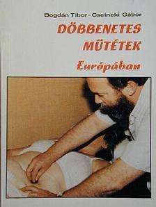 Bogdán Tibor - Döbbenetes műtétek Európában [antikvár]