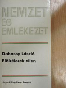 Dobossy László - Előítéletek ellen [antikvár]
