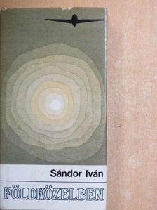 Sándor Iván - Földközelben [antikvár]
