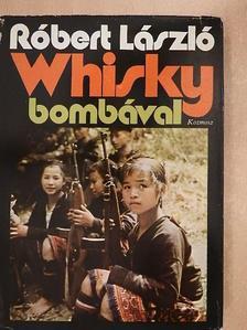 Róbert László - Whisky bombával [antikvár]