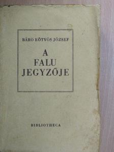 Báró Eötvös József - A falu jegyzője [antikvár]