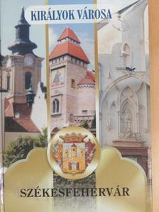 Bakonyi István - Királyok városa, Székesfehérvár [antikvár]