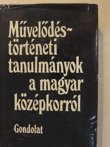 Holl Béla - Művelődéstörténeti tanulmányok a magyar középkorról [antikvár]
