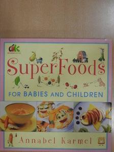 Annabel Karmel - Superfoods for Babies and Children [antikvár]