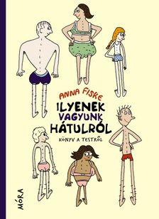 Anna Fiske - Ilyenek vagyunk hátulról