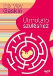 Ina May Gaskin - Útmutató szüléshez 3. kiadás ###