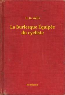 H. G. Wells - La Burlesque Équipée du cycliste [eKönyv: epub, mobi]