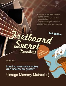 Scott Su Lynda Huang, - Fretboard Secret Handbook (2nd Edition) [eKönyv: epub, mobi]