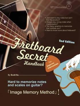 Scott Su Lynda Huang, - Fretboard Secret Handbook (2nd Edition) [eKönyv: epub, mobi]