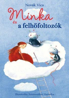 Novák Viktória - Minka és a felhőfoltozók