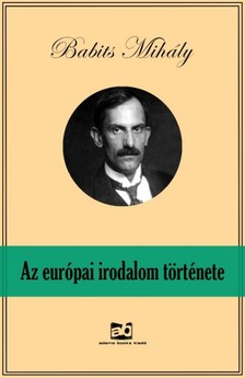 Babits Mihály - Az európai irodalom története [eKönyv: epub, mobi]