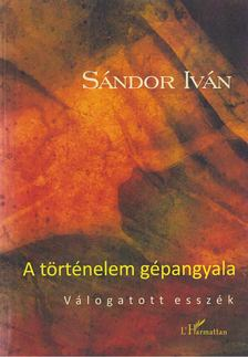 SÁNDOR IVÁN - A történelem gépangyala [antikvár]