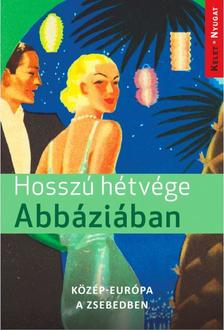 Farkas Zoltán - Hosszú hétvégék Abbáziában