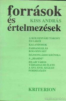 Kiss András - Források és értelmezések [antikvár]