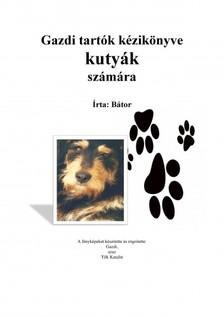 Katalin Tilk - Gazdi tartók kézikönyve kutyák számára [eKönyv: epub, mobi]