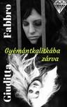 Giuditta Fabbro - Gyémántkalitkába zárva [eKönyv: epub, mobi]
