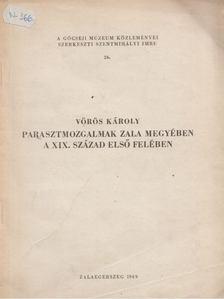 Vörös Károly - Parasztmozgalmak Zala megyében a XIX. század első felében [antikvár]