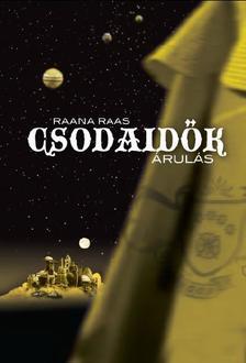 Raana Raas - Csodaidők 3. - Árulás