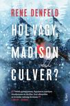 René Denfeld - Hol vagy, Madison Culver?