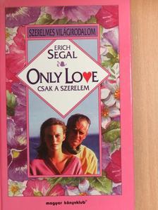 Erich Segal - Only Love [antikvár]
