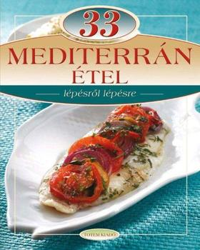 33 mediterrán étel - lépésről lépésre