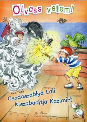 Anna Taube - Csodaszablya Lali kiszabadítja Kazimírt - Olvass velem!