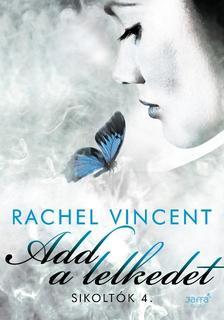 Rachel Vincent - Rachel Vincent: Add a lelkedet