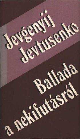 Jevtusenko, Jevgenyij - Ballada a nekifutásról [antikvár]