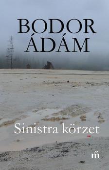 Bodor Ádám - Sinistra körzet