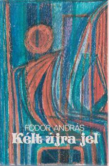 Fodor András - Kélt újra jel [antikvár]