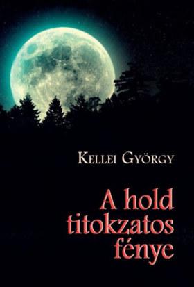 Kellei György - A hold titokzatos fénye