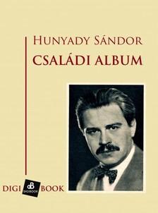 Hunyady Sándor - Családi album [eKönyv: epub, mobi]