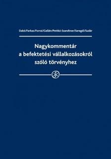 Zsuzsanna (szerk.) dr. Némedi-Tóth - Nagykommentár a befektetesi vállalkozásokról szóló törvényhez [eKönyv: epub, mobi]