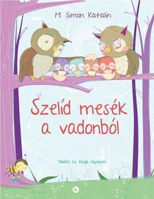 Szalay Könyvkiadó - Szelíd mesék a vadonból- M. Simon Katalin