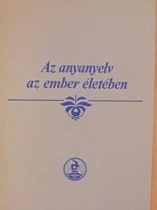 Bakos József - Az anyanyelv az ember életében [antikvár]