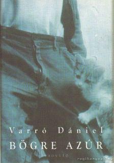 Varró Dániel - Bögre Azúr [antikvár]