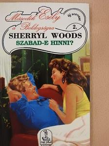 Sherryl Woods - Szabad-e hinni? [antikvár]