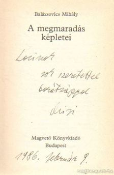 Balázsovics Mihály - A megmaradás képleti (dedikált) [antikvár]