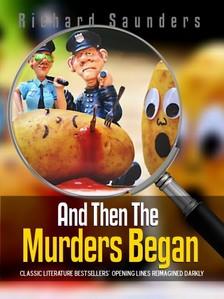 Saunders Richard - And Then the Murders Began [eKönyv: epub, mobi]