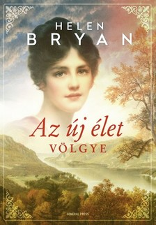 Helen Bryan - Az új élet völgye [eKönyv: epub, mobi]
