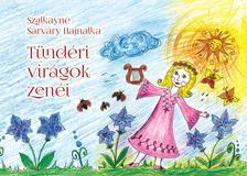Szalkayné Sárváry Hajmalka - Tündéri virágok zenéi
