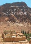 Lázár Imre - Egyiptomi kolostorok