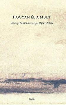 HAFNER ZOLTÁN - Hogyan él a múlt [antikvár]