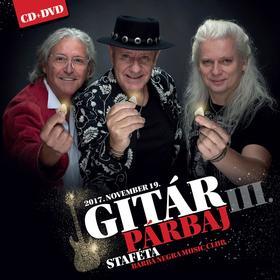 Alapi István, Felkai Miklós, Karácsony János - GITÁRPÁRBAJ - III. Staféta (CD+DVD)